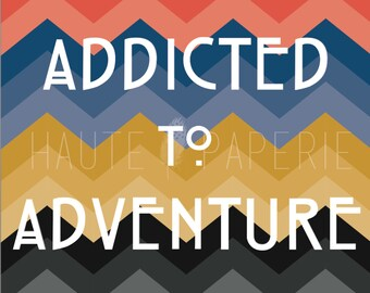 Addicted to Adventure in Multi Poster Print 16x20 Wall Art