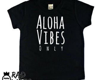 Aloha Vibes Only Hawiian Toddler Baby Kids Tee, toddler t shirts, toddler graphic tee, baby graphic tee, hipster clothing