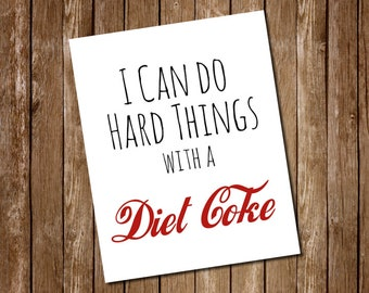 I can do hard things with diet coke printable