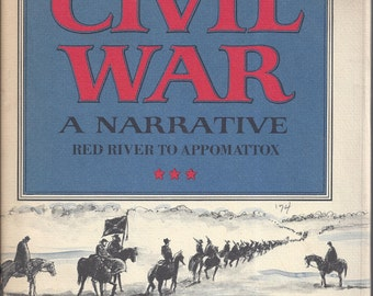 Shelby Foote's The Civil War-A Narrative Red River to Appomatox 1st edition 2nd Printing