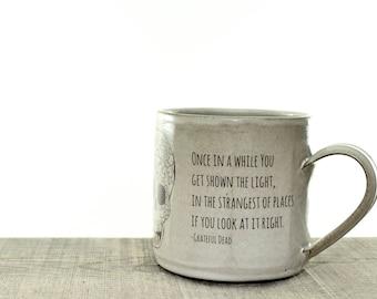 Grateful Dead Lyric Sugar Skull mug.  Scarlet Begonias. See the light. Handmade ceramic coffee mug. Day of the Dead mug.  MADE TO ORDER