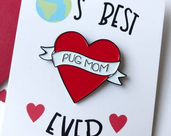 World's best Pug mom heart enamel pin (pink or red)