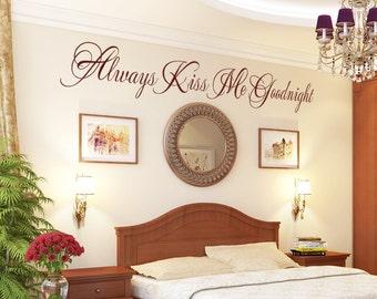 "Bedroom Wall Decal ""Always Kiss Me Goodnight"" Script Wall Decal Master Bedroom, Bedroom Wall Decor, Romantic Vinyl Decal Wall Art Sticker"