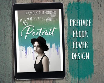 "eBook Cover Design Premade ""The Portrait"" Contemporary New Adult NA Romance Hipster Mainstream Literary Chick Lit"