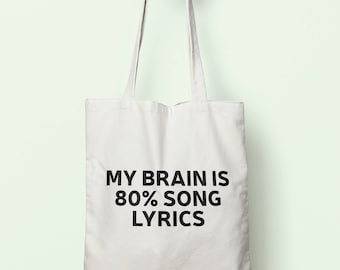 My Brain Is 80% Song Lyrics Tote Bag Long Handles TB0075