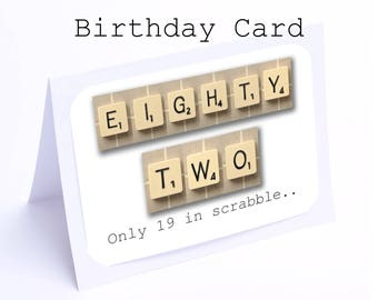 Scrabble 82nd Birthday Card --- 82 its only 19 in scrabble (2 gifts in 1)