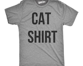 CAT SHIRT, Shirts With Sayings, New Cat Gift, Funny Mens T Shirt,