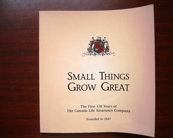 "Canada Life Book "" Small Things Grow Great "" Canadian Centennial Sesquicentennial 150 Years Assurance Insurance Historical Company History"