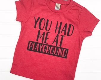 You Had Me Playgroud, Playground Shirt, You Had Me at Hello, King of the Playground, Queen of the Playground, Playground Legend, Playground