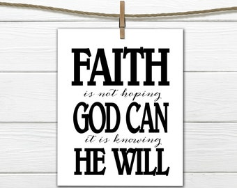 Christian Word Art - Faith is Knowing God Can - 8 X 10  INSTANT Download