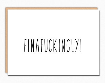 Funny Graduation Card. Class of 2018. Funny Congrats Card. Funny Wedding Card. Funny Engagement Card. Pregnancy Card. Finafuckingly 207