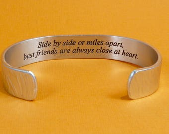 "READY TO SHIP~ Best Friend / Bridesmaid gift - ""Side by side or miles apart, best friends are always close at heart."" -message cuff bracelet"