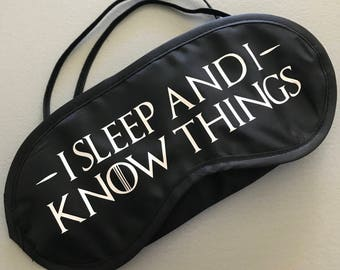I sleep and I know things - I know things - Fun sleep mask - GOT sleep mask - Game of Thrones inspired gift - GOT Sleep Mask - GOT gift