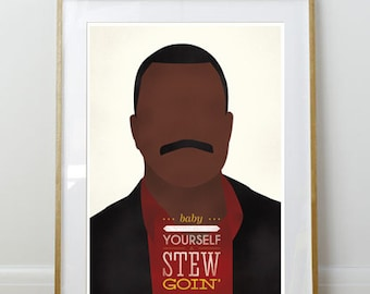 Baby You Got Yourself A Stew // Arrested Development // 11 x 17 // A3 // RIBBA 290 x 390mm