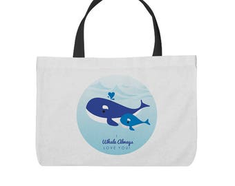 "Mother's Day ""I Whale Always Love You""  Tote Bag!"