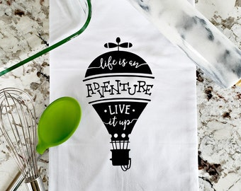 Flour Sack Towel - Life Is An Adventure, Live It Up - Bridal Shower Gift - Hostess Gift - Wedding Gift