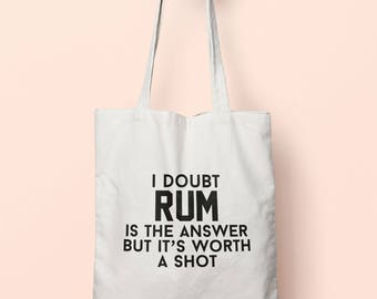 I Doubt Rum Is The Answer But It's Worth A Shot Tote Bag Long Handles TB1685