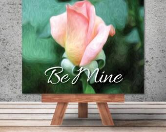 """Unique Custom Art: """"Be Mine"""""""