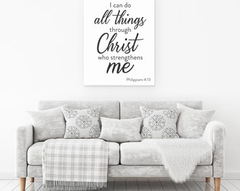 Philippians 4:13 Print I Philippians 4 13 Canvas Sign | I Can Do All Things Through Christ Who Strengthens Me