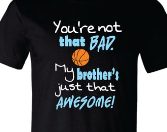 Basketball Brother Shirt, Basketball Sister Shirt, Awesome Basketball