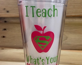 I teach, what's your Superpower Tumbler ~ Teacher Gift Idea~
