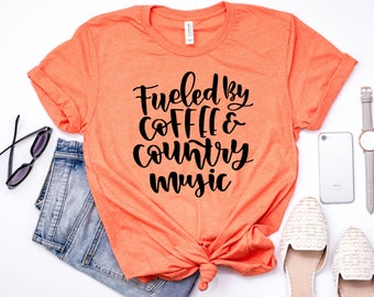 Fueled by coffee and country music shirt, coffee shirt, country music shirt, womens coffee shirt, womens country music shirt, coffee t-shirt