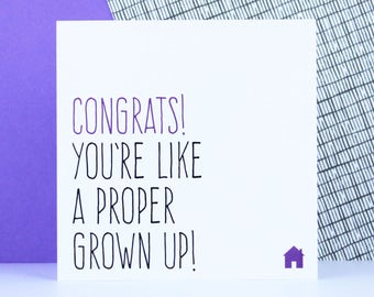 Funny new home card, New house card, First house gift, Moving card, Congrats you're like a proper grown up