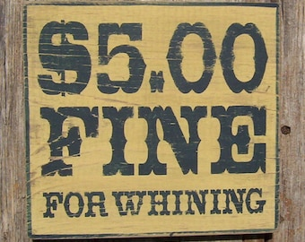 5.00 Fine for Whining Sign