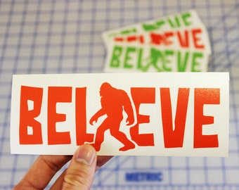 Bigfoot believe decal.. Sasquatch believe sticker.. Believe bigfoot decal.. Believe sasquatch sticker.. Sasquatch believe.. Bigfoot believe