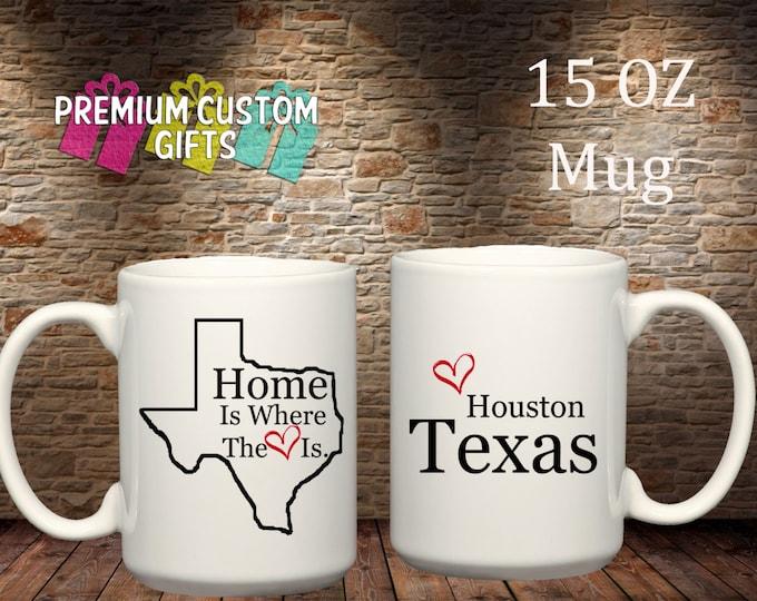 Home is where the heart is 15 Oz Ceramic Mug - Houston Texas Design#CM101