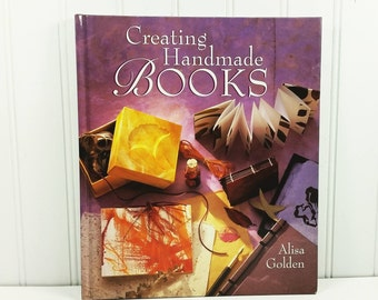 Creating Handmade Books by Alisa Golden, 1998 First Edition Hardcover Bookbinding