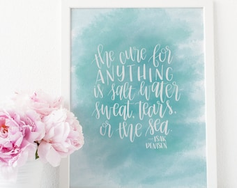 The Cure for Anything is Salt Water Calligraphy Printable