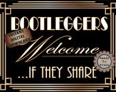 Bootleggers Welcome If They Share Sign Roaring 20s Prohibition Art Deco Printable Gatsby Party - Wedding Centerpiece Speakeasy Front Door