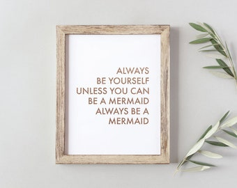 Little Girl Room Sign Always Be Yourself Unless You Can Be a Mermaid Gold Glitter Print Instant Download