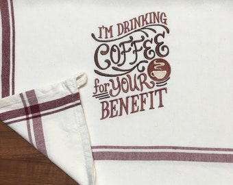 Embroidered towel  cotton kitchen towel coffee design has hanger loop and maroon stripes  - drinking coffee for your benefit