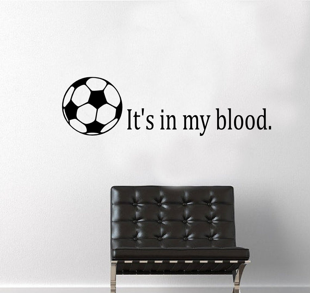 Its In My Blood Soccer Wall Decal Sports Decals Soccer - Wall decals motivational quotes