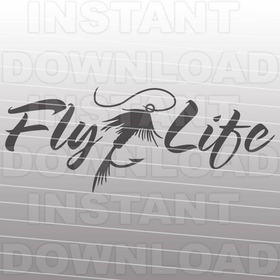 Fly Life SVG FileFly Fishing SVG FileFishing Lure SVG