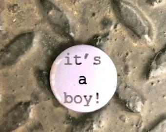 """it's a boy 1"""" button"""