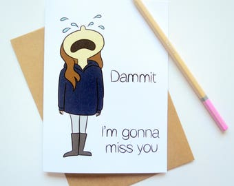 Dammit, I'm Gonna Miss You 5x7 Greeting Card | Missing You | Farewell | Good Luck