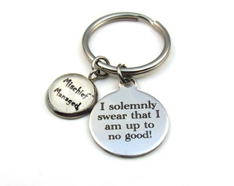 I Solemnly Swear That I Am Up To No Good - Key Chain  - Mischief Managed - Harry Potter