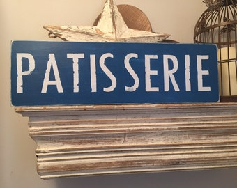 Handmade Wooden Sign - Patisserie - Rustic, Vintage, Shabby Chic