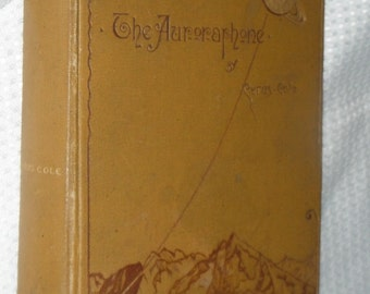 The Auroraphone A Romance by Cyrus Cole Vintage Hardcover Book