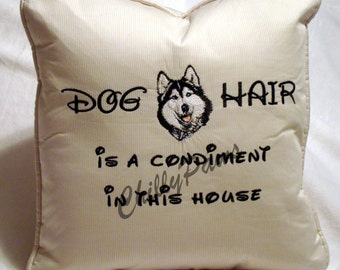 Toss Pillow - Dog Hair is a Condiment - w/your favorite breed outline or filled - two sizes