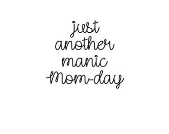Just Another Manic Momday SVG