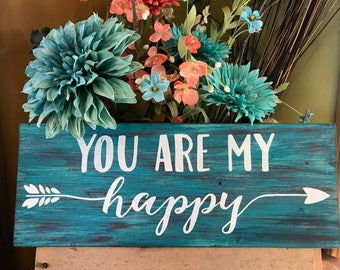 You are my Happy Handmade Wooden Sign, Wedding Sign, Reception Sign, Rustic Sign, Sign Decor, Decorative Sign, Wedding