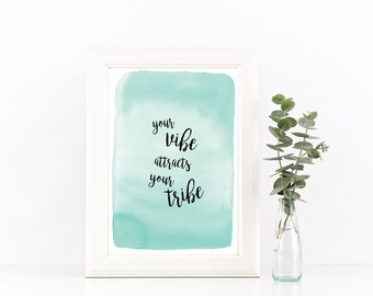 Your Vibe Attracts Your Tribe printable, instant download, digital file, wall art, quotes, watercolor, watercolor printable, blue printable