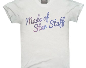 Made Of Star Stuff T-Shirt, Hoodie, Tank Top, Gifts