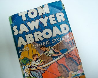 Tom Sawyer Abroad - hardcover book with multiple stories - 1924