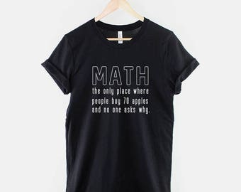 Math: The Only Place Where People Buy 70 Oranges and No One Asks Why - Funny Random T-Shirt  - Crazy Mad Slogan T Shirt