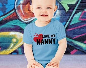 Funny I Love My Nanny Baby Bodysuit  or Toddler T-Shirt Gift For Grandma Mother's Day TShirt  Youth Crawler Creeper Romper Grandparent's Day